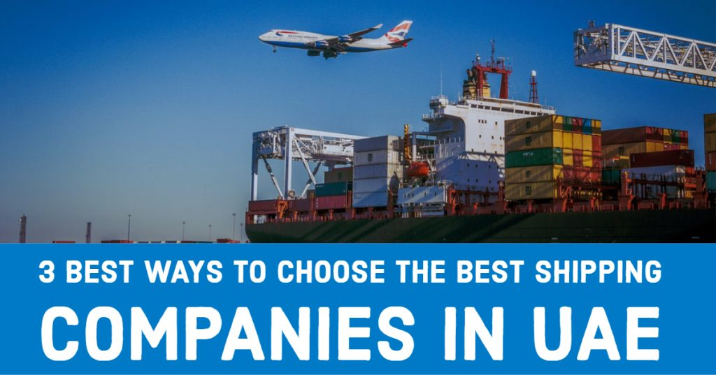 3 Best Ways to Choose the Best Shipping Companies in UAE