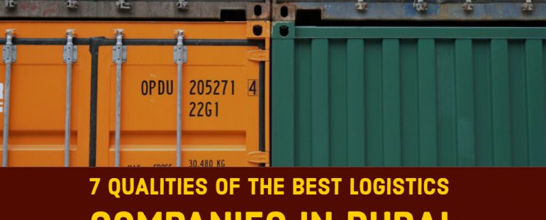 7 Qualities of the Best Logistics Companies in Dubai
