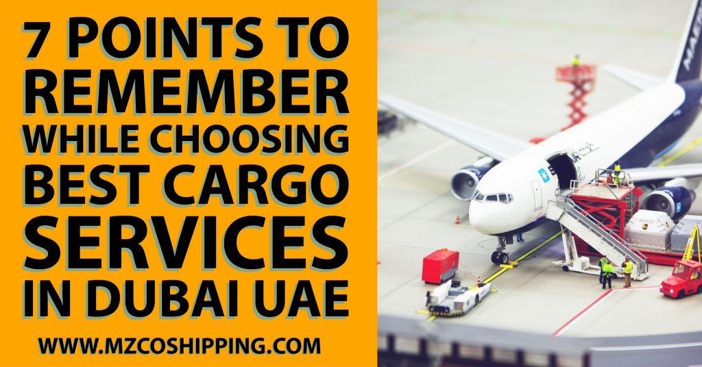 7 Points to Remember While Choosing Best Cargo Services in Dubai UAE