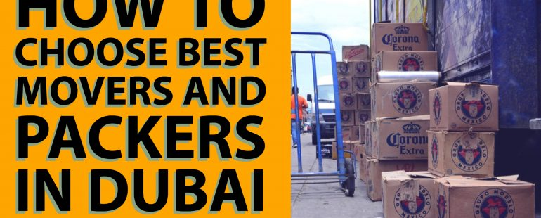 How to Choose Best Movers and Packers in Dubai